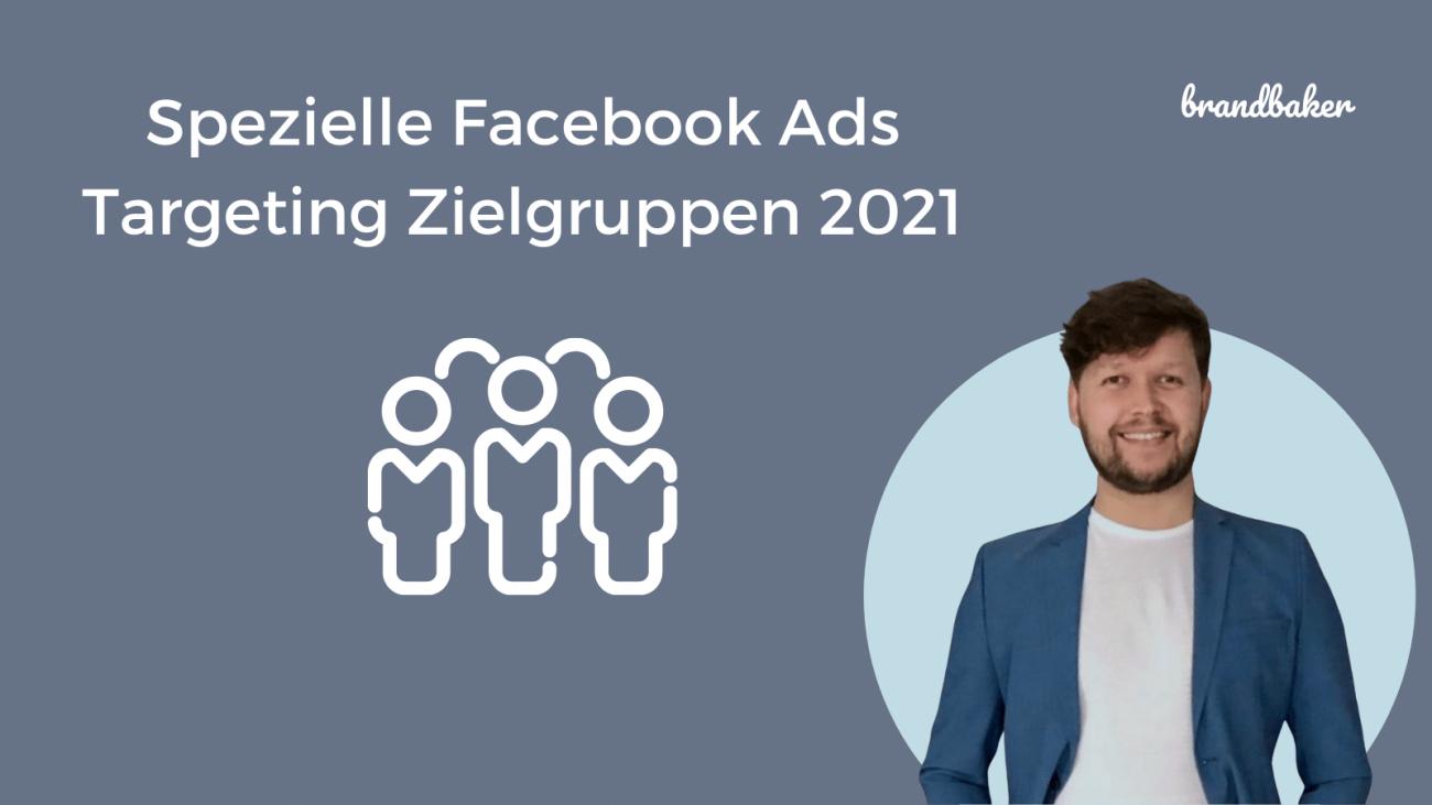 Spezielle Facebook Ads Targeting Zielgruppen 2021